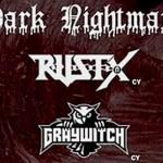 DARK NIGHTMARE, RUST.X, GRAYWITCH @ Eightball
