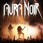 AURA NOIR LIVE IN ATHENS