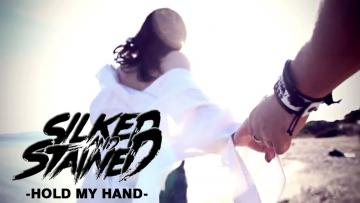Silked & Stained - Hold My Hand (Official Music Video / 2017)