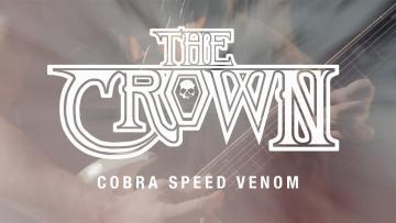 "The Crown ""Cobra Speed Venom"" (OFFICIAL VIDEO)"