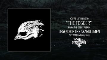 Legend of the Seagullmen - The Fogger (Official Audio)