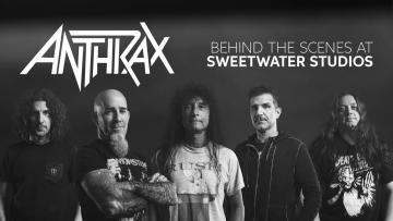 Anthrax: Behind the Scenes at Sweetwater Studios
