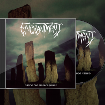Enchantment - Dance The Marble Naked + Demo Re-Issue
