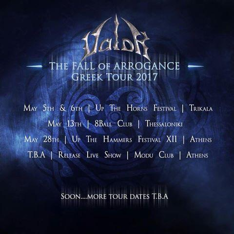 VALOR :THE FALL OF ARROGANCE GREEK TOUR 2017